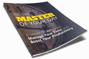 Be the Master of your Day Ebook 300