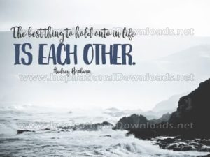 Best Thing Is Each Other Inspirational Quote by Audrey Hepburn Inspirational Poster