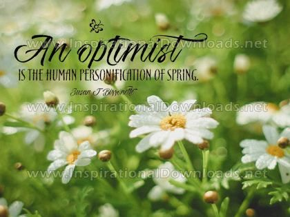 An Optimist Inspirational Quote by Susan Bissonete Inspirational Poster