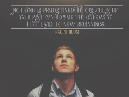 Gateway To New Beginnings Inspirational Quote by Ralph Blum Inspirational Poster