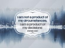 Product Of My Decisions Inspirational Quote by Stephen Covey