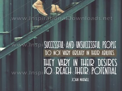 Desires To Reach Their Potential Inspirational Quote by John Maxwell Inspirational Poster