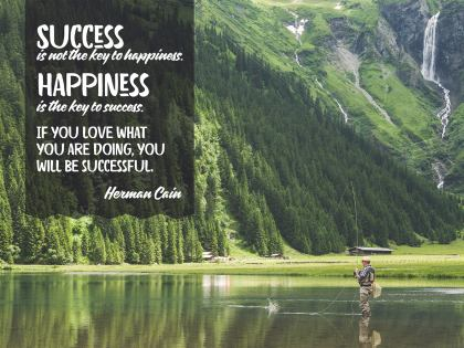 Happiness The Key To Success Inspirational Quote by Herman Cain Inspirational Poster