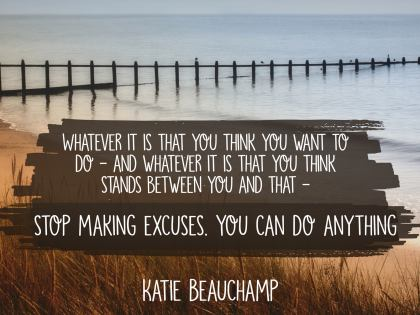You Can Do Anything Inspirational Quote by Katie Beauchamp