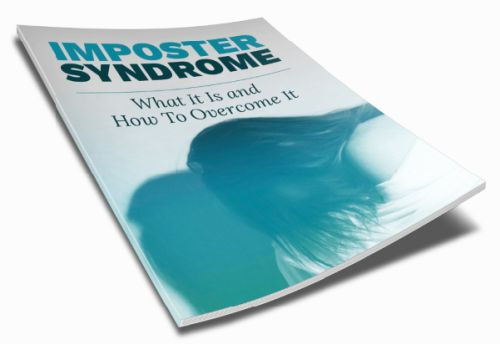 Imposter Syndrome - What It Is and How To Overcome It Inspirational Ebook