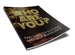Who Are You - Find Greater Success With Self Knowledge Inspirational Ebook