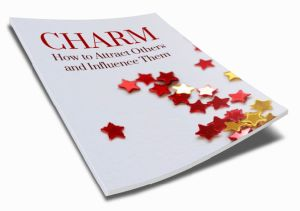 Charm - How to Attract Others and Influence Them Inspirational Ebook