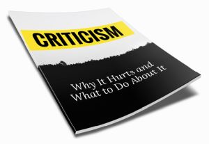 Criticism - Why It Hurts and What to Do About It Inspirational Ebook