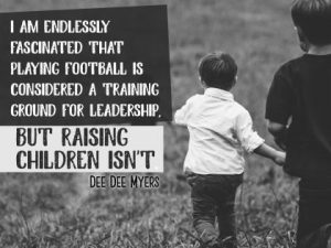Training Ground For Leadership Inspirational Quote by Dee Myers