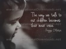 Talking To Our Children Inspirational Quote by Peggy O'Mara Inspirational Picture