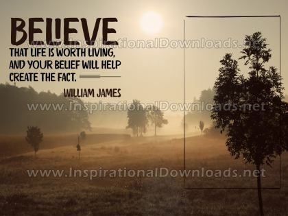 Life Is Worth Living Inspirational Quote by William James Inspirational Picture