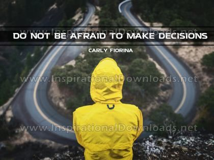 Make Decisions Inspirational Quote by Carly Fiorina Inspirational Picture