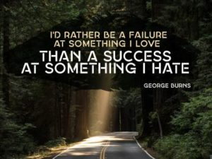 Failure At Something I Love Inspirational Quote by George Burns