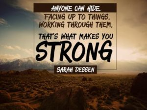 Facing Up To Things Inspirational Quote by Sarah Dessen