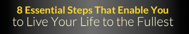Live Your Life To The Fullest Personal Development Blog Article