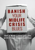 Banish Your Midlife Crisis Blues Personal Development Ebook
