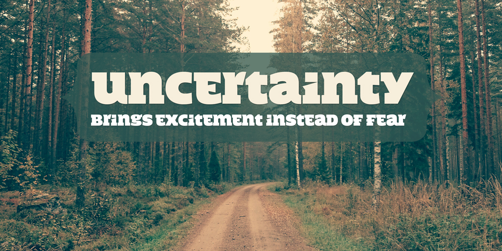 Uncertainty Brings Excitement by Positive Affirmations