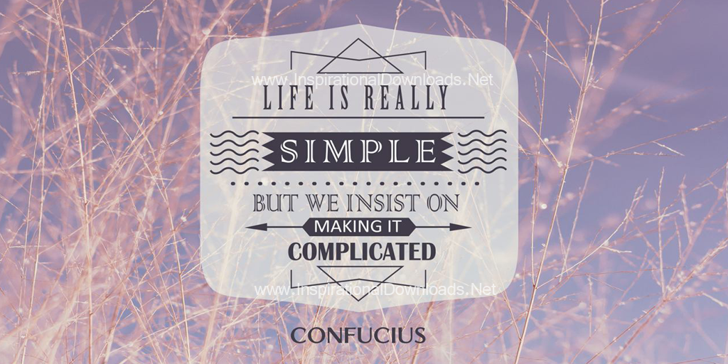 Life Is Really Simple by Confucius Twitter