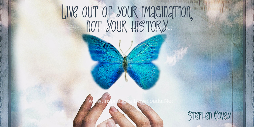 Live Out Of Your Imagination by Stephen Covey Twitter