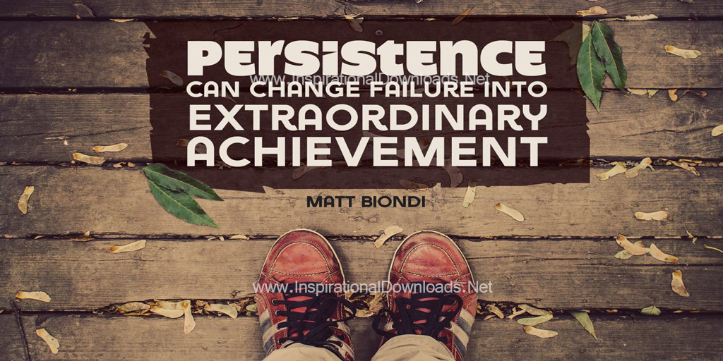 Persistence by Matt Biondi Inspirational Thought Graphic