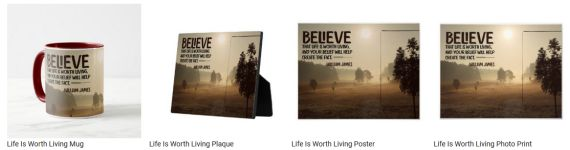 Life Is Worth Living Custom Products