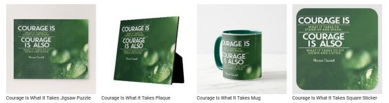 Courage Is What It Takes by Winston Churchill Custom Products