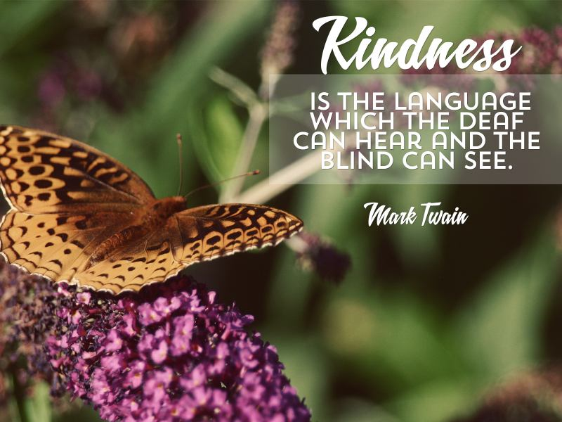 Kindness is the Language by Mark Twain