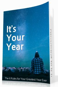 It's Your Year - The 6 Rules for Your Greatest Year Ever Personal Development Ebook
