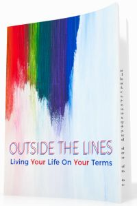 Outside The Lines - Living Your Life On Your Terms Personal Development Ebook