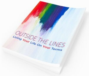 Outside The Lines - Living Your Life On Your Terms