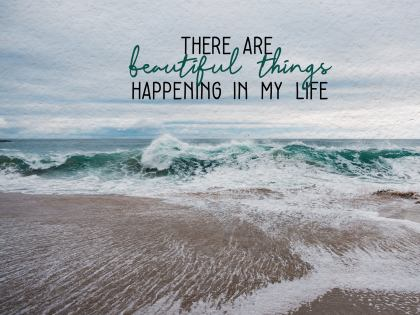 Beautiful Things Happening In My Life Printable Wall Art