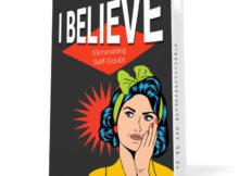 I Believe Eliminating Self-Doubt
